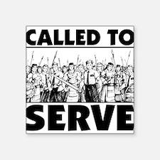 "Called To Serve Square Sticker 3"" x 3"""