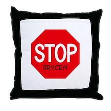 Stop Brycen Throw Pillow