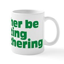 I'd rather be hunting and gathering Mug