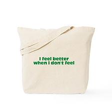 I feel better Tote Bag