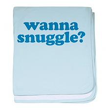 Wanna snuggle? baby blanket