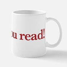 Made you read! Mug