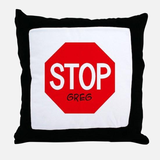 Stop Greg Throw Pillow