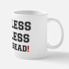 SHITLESS - WITLESS - BRAIN DEAD! Mug