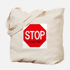 Stop Courtney Tote Bag