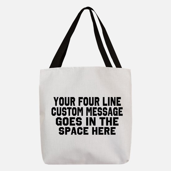 Customize Four Line Message Polyester Tote Bag