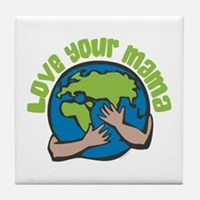 Love Your Mama Tile Coaster