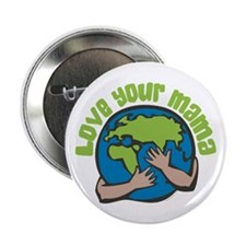 """Love Your Mama 2.25"""" Button (10 pack)"""