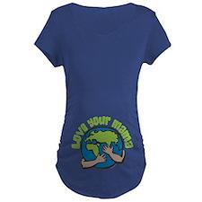 Love Your Mama T-Shirt