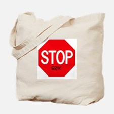Stop Erik Tote Bag