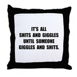 Shits And Giggles Throw Pillow