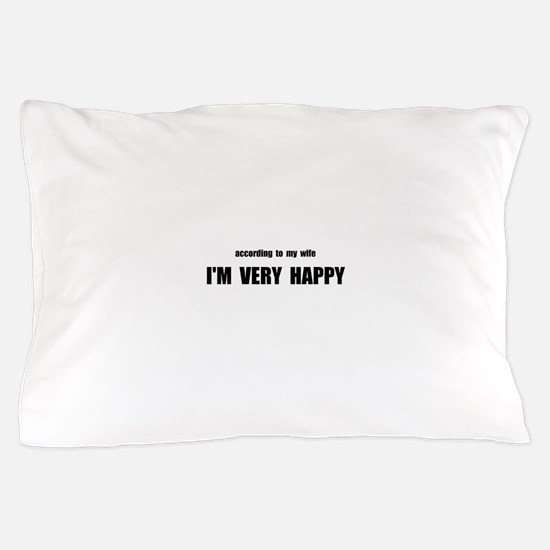 Wife Happy Pillow Case