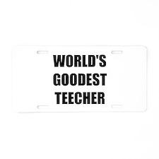 Worlds Goodest Teacher Aluminum License Plate