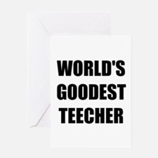 Worlds Goodest Teacher Greeting Card