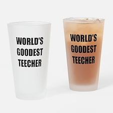 Worlds Goodest Teacher Drinking Glass