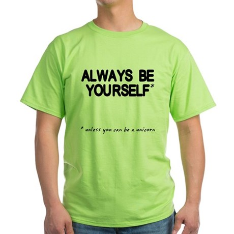 Always Be Yourself Unicorn Green T-Shirt