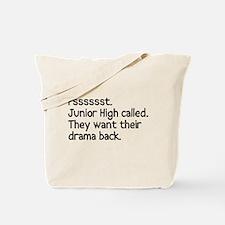 Junior high wants drama back Tote Bag