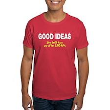 Good ideas never past 2:00 T-Shirt