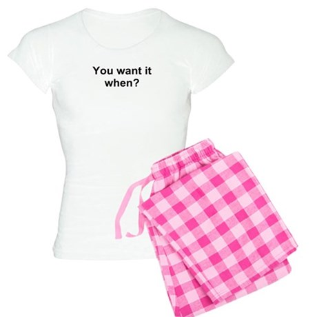 TEXT You want it when.png Women's Light Pajamas