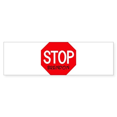 Stop Brendon Bumper Sticker