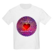 I Love You More Each Day T-Shirt