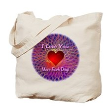 I Love You More Each Day Tote Bag