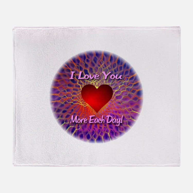 I Love You More Each Day Throw Blanket