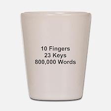 TEXT 10 Fingers 23 ... Shot Glass