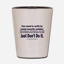 Just Don't Do It Shot Glass