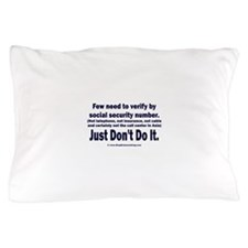 Just Don't Do It Pillow Case