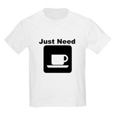Just Need Coffee T-Shirt