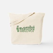 Whatever in ASL Tote Bag