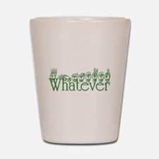 Whatever in ASL Shot Glass