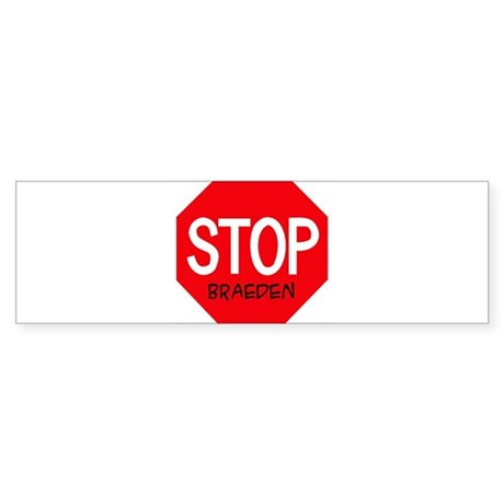 Stop Braeden Bumper Sticker