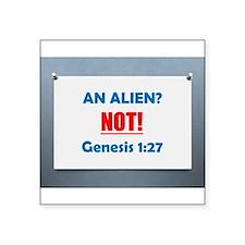 """An Alien? NOT! Genesis 1:27 Square Sticker 3"""" x 3"""""""
