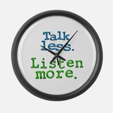 Talk Less. Listen More. Large Wall Clock