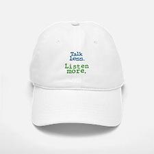 Talk Less. Listen More. Baseball Baseball Cap