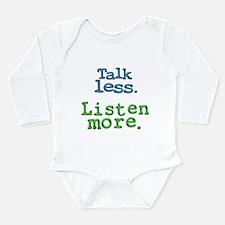 Talk Less. Listen More. Long Sleeve Infant Bodysui