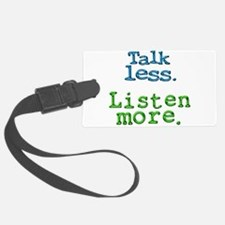 Talk Less. Listen More. Luggage Tag