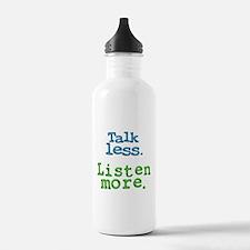 Talk Less. Listen More. Water Bottle