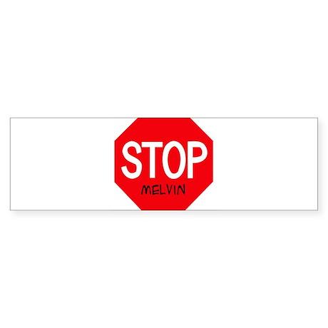 Stop Melvin Bumper Sticker