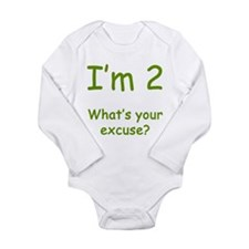 I'm 2 What's Your Excuse? 2nd Birthday Body Suit
