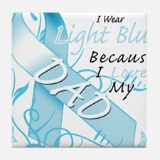 I Wear Light Blue Because I Love My Dad.png Tile C