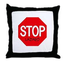 Stop Lazaro Throw Pillow