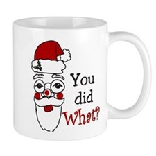 You Did What? Mug