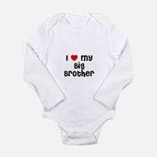 I * My Big Brother Infant Creeper Body Suit