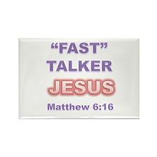 """""""FAST"""" TALKER Series: JESUS Matthew 6:16 Rectangle"""