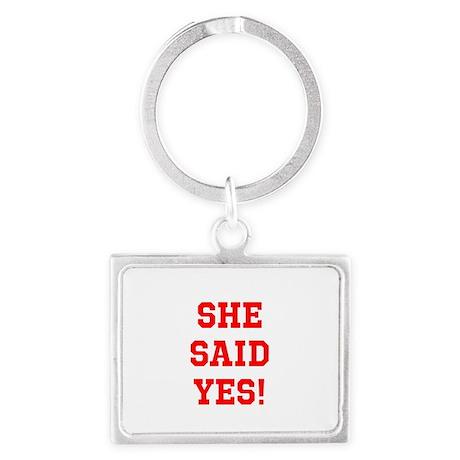 She said yes Landscape Keychain