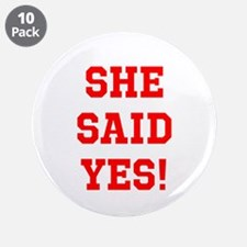 "She said yes 3.5"" Button (10 pack)"