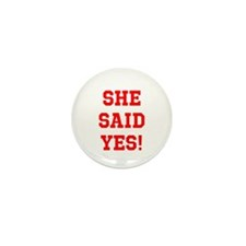She said yes Mini Button (10 pack)
